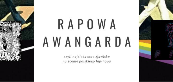 Rapowa awangarda, czyli najciekawsze zjawiska na scenie polskiego hip-hopu