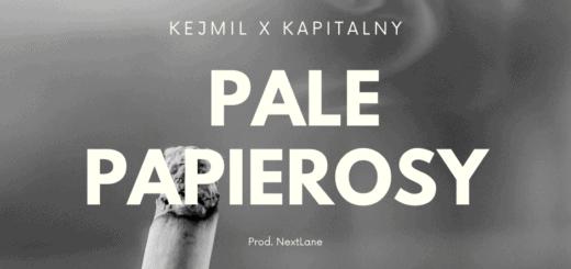 Kejmil x Kapitalny - Pale Papierosy (Prod. NextLane)