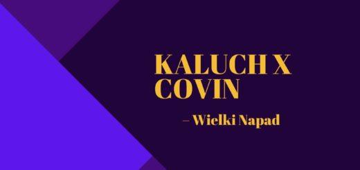 KALUCH X COVIN: WIELKI NAPAD