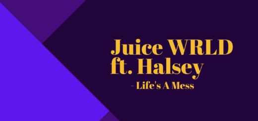 JUICE WRLD: LIFE'S A MESS (FT. HALSEY)