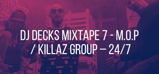 Dj Decks Mixtape 7 - M.O.P _ Killaz Group – 24_7 tekst lyrics trapoffice