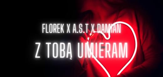 Florek x A.S.T x Damian - z Tobą umieram tekst lyrics trapoffice