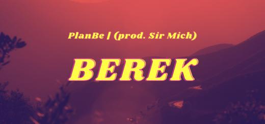 PlanBe - Berek (prod. Sir Mich) – 24_7 tekst lyrics trapoffice