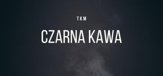 TKM - Czarna kawa tekst lyrics trapoffice