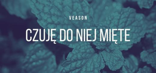 Veason - Czuję do niej mięte tekst lyrics trapoffice