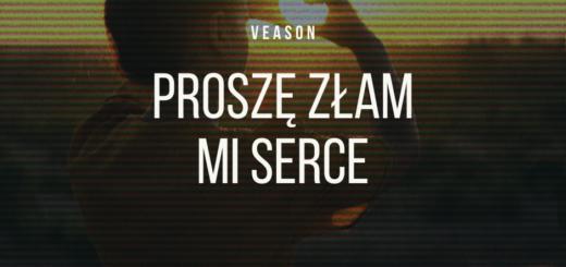 Veason - Proszę złam mi serce tekst lyrics trapoffice