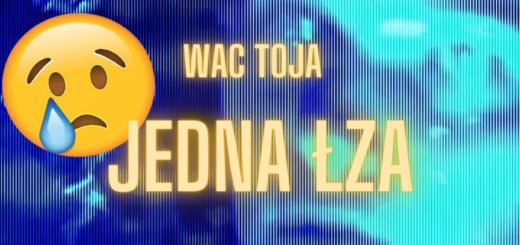 WAC TOJA - JEDNA ŁZA Wczoraj tekst lyrics trapoffice