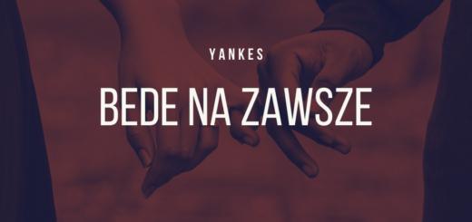 yankes - bede na zawsze tekst lyrics trapoffice