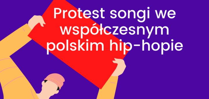 Protest songi we współczesnym polskim hip-hopie