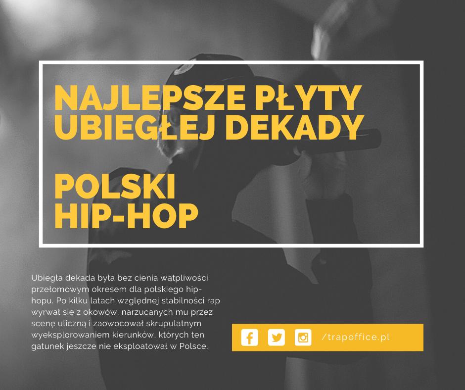 Polski hip-hop - najlepsze płyty ubiegłej dekady