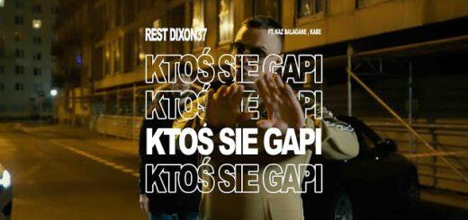 Rest Dixon37 Feat. Kabe, Kaz Bałagane - Ktoś się gapi