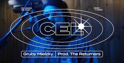 Gruby Mielzky - Cel (prod. The Returners)